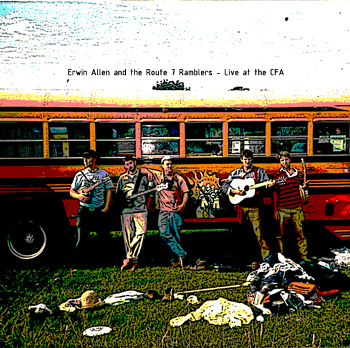 Erwin Allen and the Route 7 Ramblers - Live at the CFA Cover
